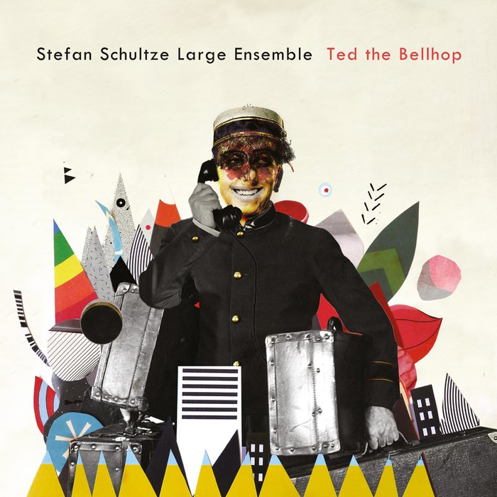 Stefan Schultze Large Ensemble »Ted the Bellhop«